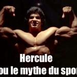 Hercule ou le mythe du sport