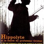 Hippolyte et le secret du professeur grobus